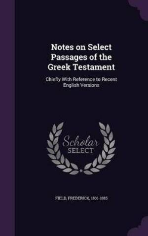 Notes on Select Passages of the Greek Testament