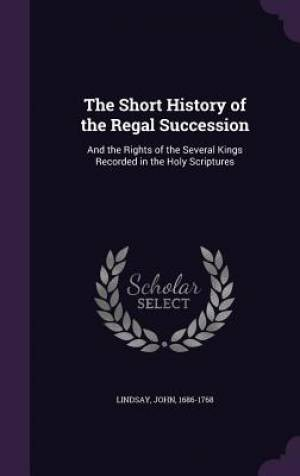 The Short History of the Regal Succession