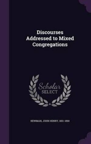 Discourses Addressed to Mixed Congregations