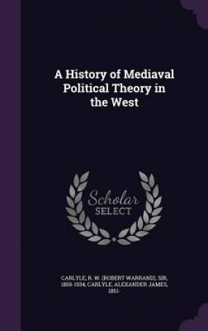 A History of Mediaval Political Theory in the West