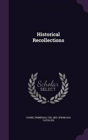 Historical Recollections