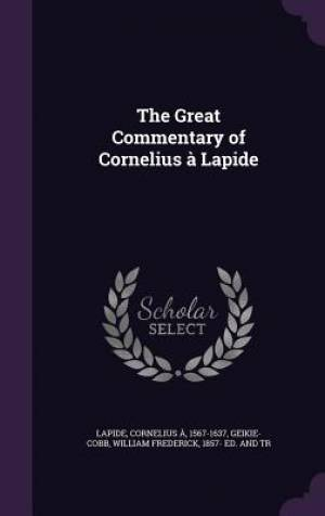 The Great Commentary of Cornelius a Lapide