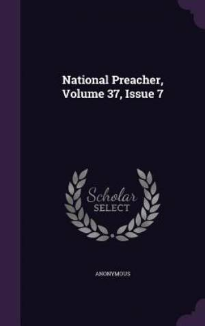 National Preacher, Volume 37, Issue 7
