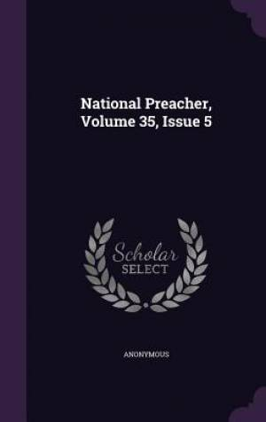 National Preacher, Volume 35, Issue 5