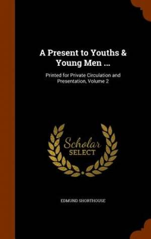 A Present to Youths & Young Men ...