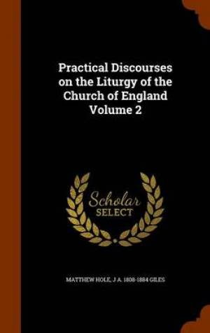 Practical Discourses on the Liturgy of the Church of England Volume 2