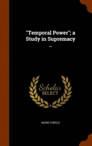 Temporal Power; A Study in Supremacy ..