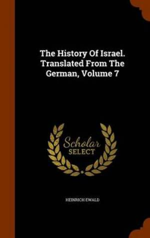 The History of Israel. Translated from the German, Volume 7