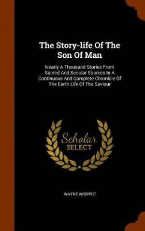 The Story-Life of the Son of Man