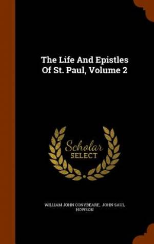 The Life and Epistles of St. Paul, Volume 2