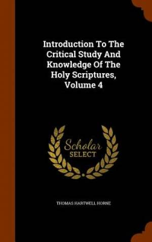 Introduction to the Critical Study and Knowledge of the Holy Scriptures, Volume 4