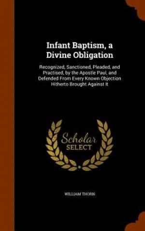Infant Baptism, a Divine Obligation