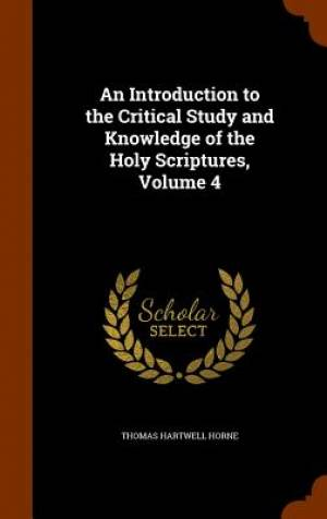An Introduction to the Critical Study and Knowledge of the Holy Scriptures, Volume 4