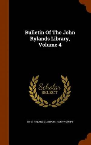 Bulletin of the John Rylands Library, Volume 4