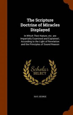 The Scripture Doctrine of Miracles Displayed