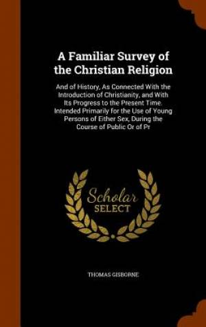 A Familiar Survey of the Christian Religion