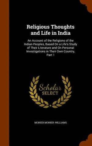 Religious Thoughts and Life in India