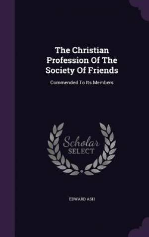 The Christian Profession of the Society of Friends