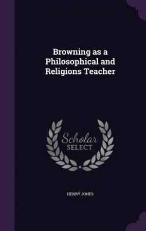 Browning as a Philosophical and Religions Teacher
