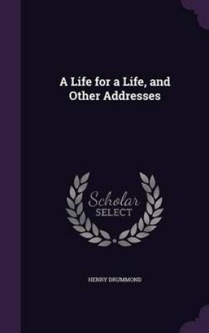 A Life for a Life, and Other Addresses