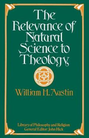 The Relevance of Natural Science to Theology