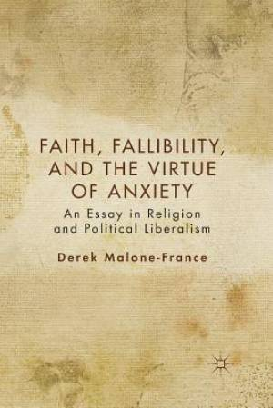Faith, Fallibility, and the Virtue of Anxiety