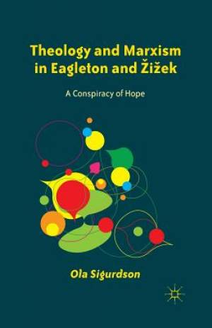 Theology and Marxism in Eagleton and Zizek