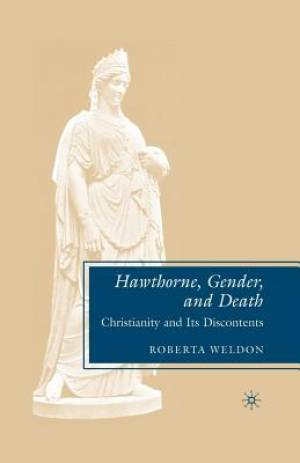 Hawthorne, Gender, and Death : Christianity and Its Discontents