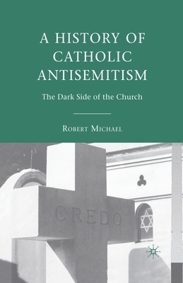 A History of Catholic Antisemitism