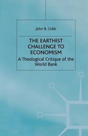 The Earthist Challenge to Economism : A Theological Critique of the World Bank