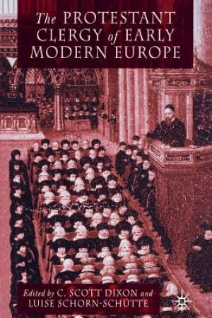 The Protestant Clergy of Early Modern Europe