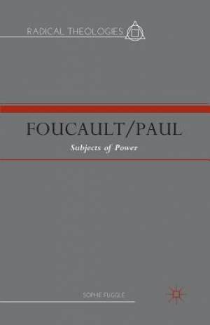 Foucault/Paul : Subjects of Power