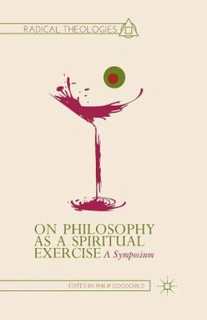 On Philosophy as a Spiritual Exercise