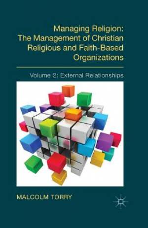 Managing Religion: the Management of Christian Religious and Faith-Based Organizations External Relationships