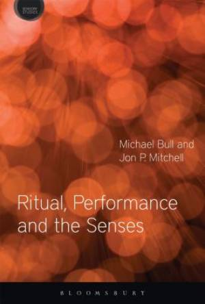 Ritual, Performance and the Senses