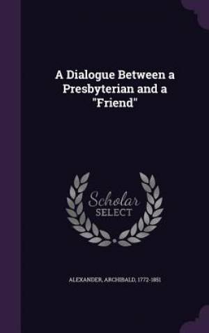 A Dialogue Between a Presbyterian and a