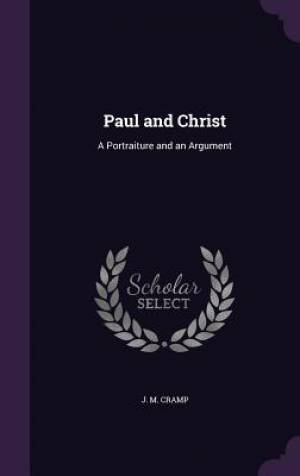 Paul and Christ: A Portraiture and an Argument