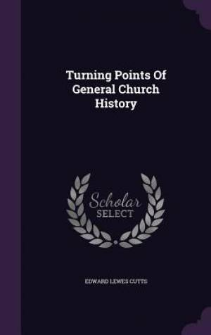 Turning Points Of General Church History