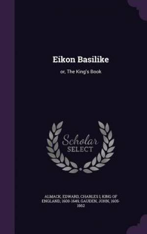 Eikon Basilike: or, The King's Book