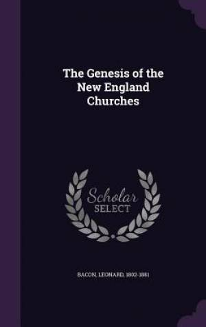 The Genesis of the New England Churches
