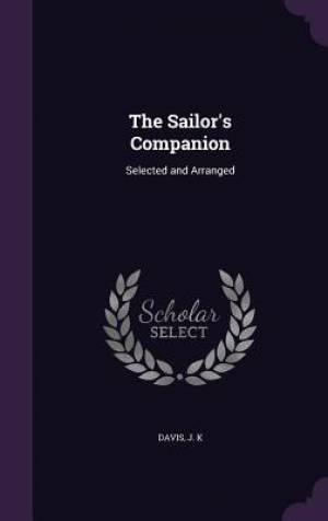 The Sailor's Companion: Selected and Arranged