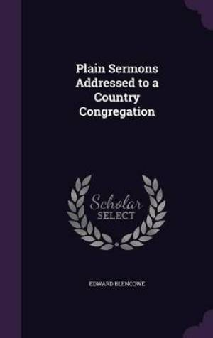 Plain Sermons Addressed to a Country Congregation