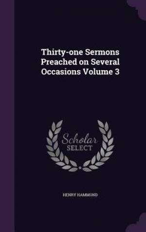 Thirty-one Sermons Preached on Several Occasions Volume 3