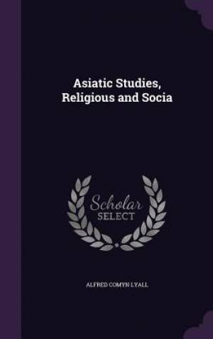 Asiatic Studies, Religious and Socia