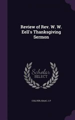 Review of Rev. W. W. Eell's Thanksgiving Sermon