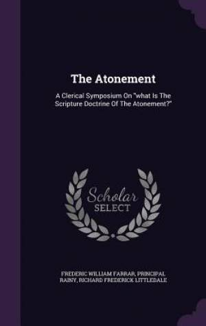 The Atonement: A Clerical Symposium On