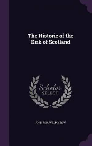 The Historie of the Kirk of Scotland