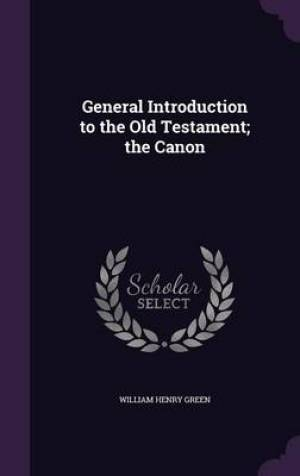 General Introduction to the Old Testament; the Canon