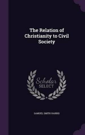 The Relation of Christianity to Civil Society