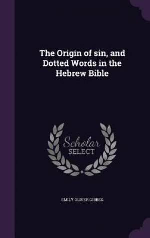 The Origin of sin, and Dotted Words in the Hebrew Bible